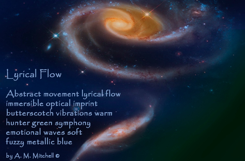 Lyrical Flow Abstract movement lyrical flow immersible optical imprint butterscotch vibrations warm hunter green symphony emotional waves soft fuzzy metallic blue by A. M. Mitchell ©